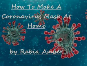 How To Make A Coronavirus Mask At Home