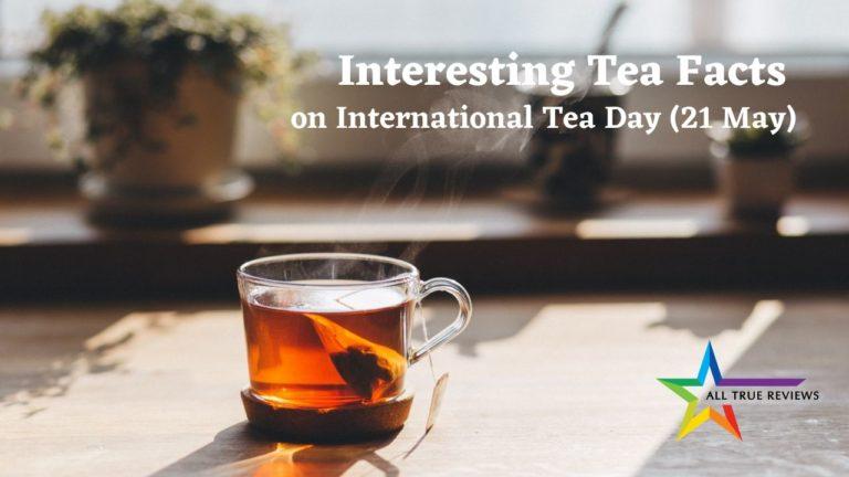 Interesting Tea Facts