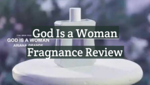 God Is a Woman Fragrance Review